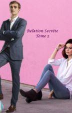 Relation Secrète // Tome 2 by RomaneOln