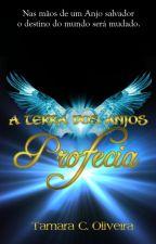 A TERRA DOS ANJOS - LIVRO 3 - PROFECIA by TamaraCOliveira
