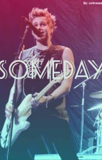 Someday ( A 5sos fan fiction )