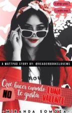 Que no hacer cuando te gusta Luna Valente #QNHC... 1 by ReaderBooksLoveMS
