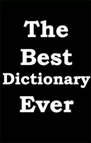 The Best Dictionary Ever