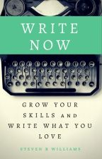 Write Now by stevenbwriting