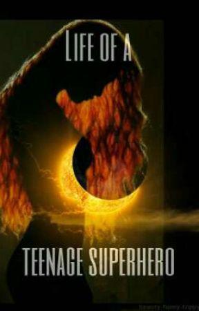 Life of a teenage super hero by Muzikslife15