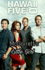 McGarrett's Little Girl (A Hawaii Five O Fanfic) [On Hold] by steph7ash