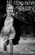 Bir Genç Kızın Hikayesi  by nutellapon12