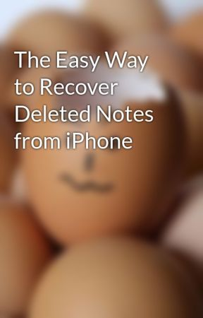 The Easy Way to Recover Deleted Notes from iPhone by Amily1012