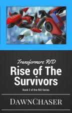 Rise of the Survivors [RID Book 2] by SG_DawnChaser
