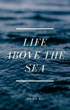 Life Above The Sea by Erika_kittenx