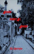 AMOR, MORTAL AMOR by Pazguerreiro