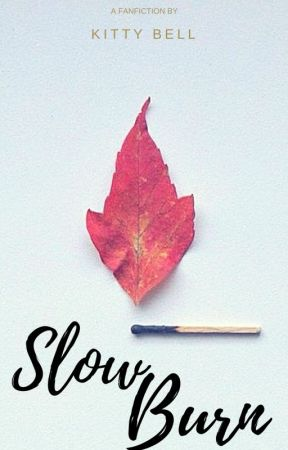 Slow Burn   Deamus by kmbell92