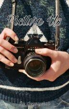 Picture Us 🔒 ♡BxB♡ by IzzySaysHaii