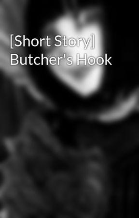 [Short Story] Butcher's Hook by rileysmind