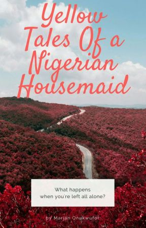 Yellow Tales of a Nigerian Housemaid  by WeirderMum