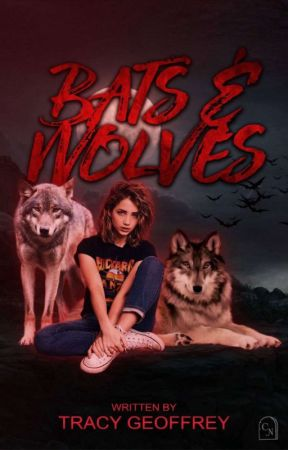 Half blood    Bats and Wolves  by traci_jeff