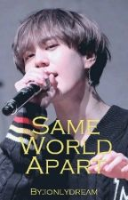 Kim Yugyeom x Reader: Same World Apart... by ionlydream