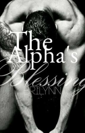 The Alpha's Blessing by BriLynnbooks
