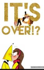 It's over?!(Gravity Falls/Mabill Ff) by Schokohexen