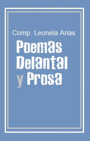 Poemas, Delantal y Prosa by LeoArias3