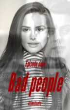 Bad people - épisode 2 by 1timidante