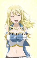 Fiction n°1 - Le Bonheur Retrouvé by X-FairyTail08-X