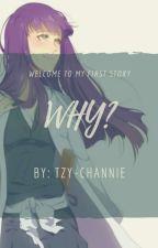 Why? [SLOW UPDATE] by Tazya_VanzRenz