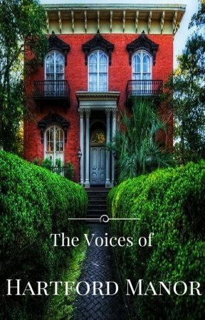 The Voices of Hartford Manor by Beanzie19