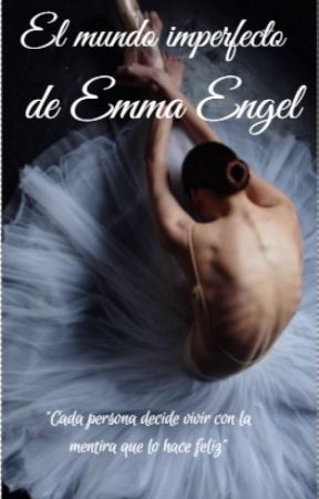El mundo imperfecto de Emma Engel by Geime1307