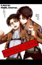 Psycho love [Ereri/Riren COMPLETATA] by Rivaille_Ackerman_