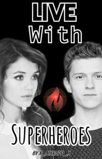 Live with Superheroes (Avengers/Spiderman ff) •Abgeschlossen