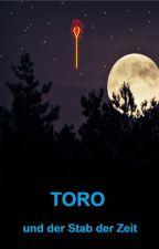 Toro I - Der Stab der Zeit by Dvrenvard