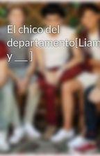 El chico del departamento[Liam y ___ ] by directioner22077