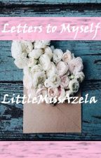 Letters to Myself by LittleMissAzela