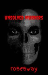 unsolved murders by rosesway