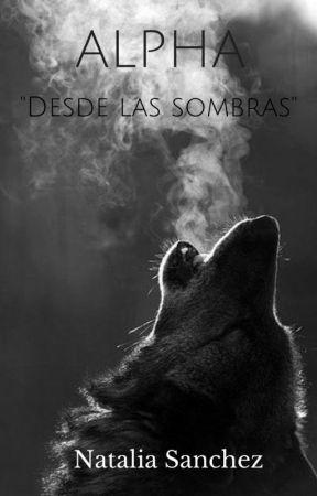 "Alpha  Saga : ""Sombras"" 1. by NefilimHerondale7"