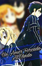 Un Amor Forzado Al Olvido by SayuriTachibana