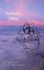 Perfecto. ◜Milex◞ by turnercute