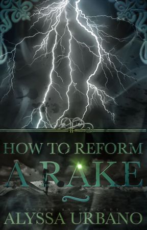 How to Reform a Rake (Myths Finding Love #3) COMPLETED! by AerithSage