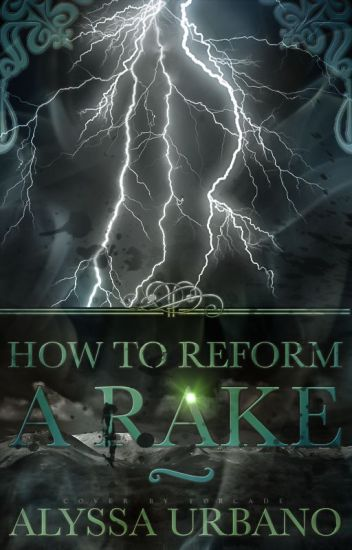 How to Reform a Rake (Myths Finding Love #3) COMPLETED!