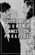 could end in burning flames or paradise by larryribs