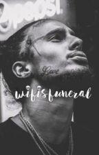wifisfuneral 💀 by AnnabelleGodzieba