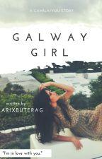Galway Girl (Camila/you) by arixbuterag