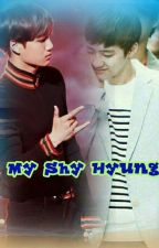 My Shy Hyung { Completed } by Tian_Hua