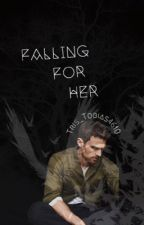 Falling For Her (*ON HOLD*) by Tris_Tobias4610