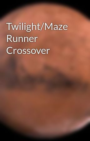 Twilight/Maze Runner Crossover  by ExpeditionerWrites