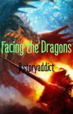 Facing the Dragons by jkstoryaddict