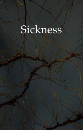 Sickness  by chloe_bi333