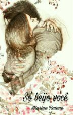 Só beijo você. by marrai_