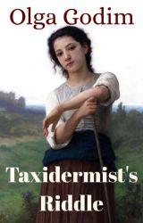 Taxidermist's Riddle by olga_godim