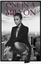 One In A Milyon 3 (Urban Fiction) by RoialWriting