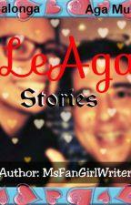 LeAga Stories by MsFanGirlWriter